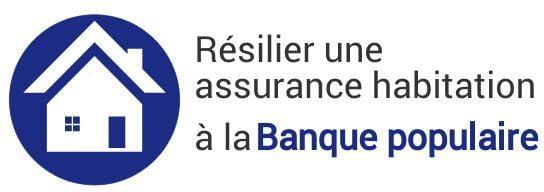 resiliation assurance habitation banque populaire