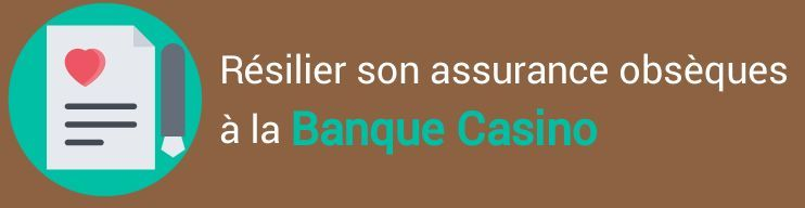 resiliation assurance obseques banque casino