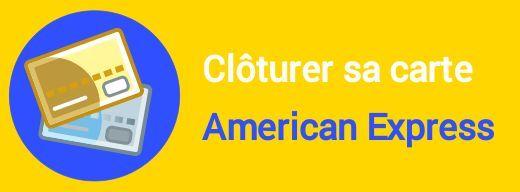 cloture carte american express