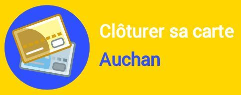 cloture carte auchan