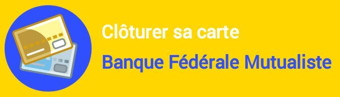 cloture carte banque federale mutualiste