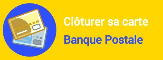 Clôturer Carte Banque Postale - Résilier Facilement