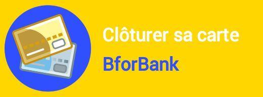 cloture carte bforbank