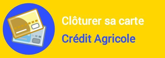 cloture carte credit agricole