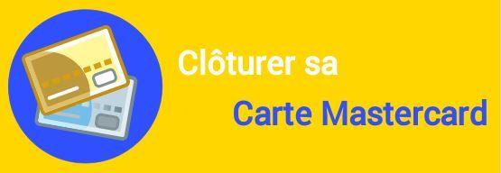 cloture carte mastercard
