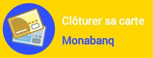 cloture carte monabanq