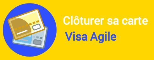 cloture carte visa agile