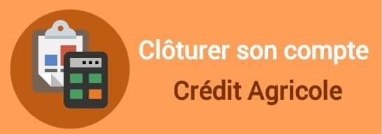 fermeture compte credit agricole