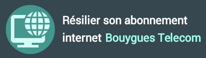 résiliation abonnement internet bouygues telecom
