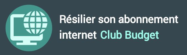 résiliation abonnement internet club budget