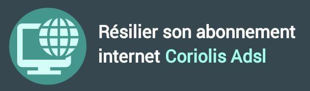 résiliation abonnement internet coriolis adsl