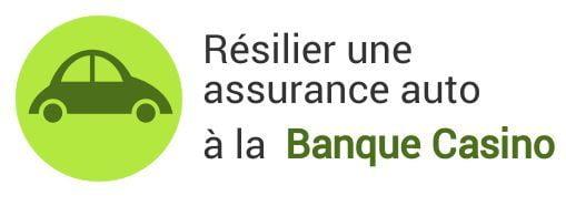 resiliation assurance auto banque casino
