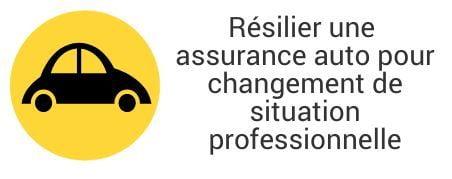 resiliation assurance auto changement situation professionnelle