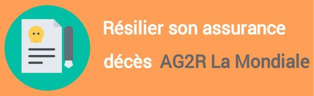 resiliation assurance deces ag2r la mondiale