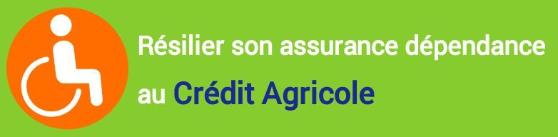 resiliation assurance dependance credit agricole