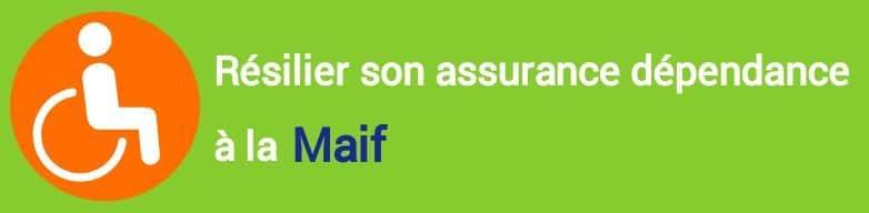 resiliation assurance dependance maif