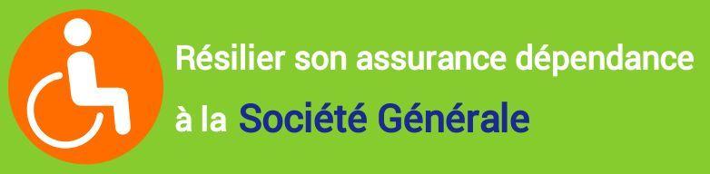 resiliation assurance dependance societe generale