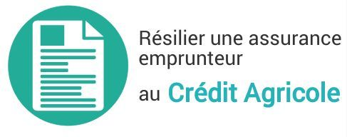 resiliation assurance emprunteur credit agricole
