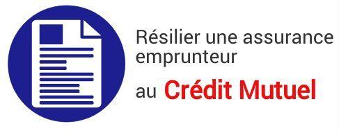 resiliation assurance emprunteur credit mutuel