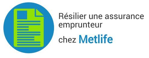 resiliation assurance emprunteur metlife
