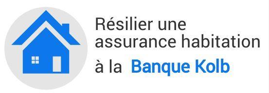 resiliation assurance habitation banque kolb
