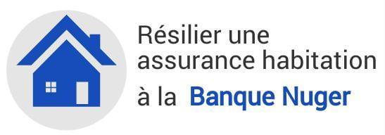 resiliation assurance habitation banque nuger