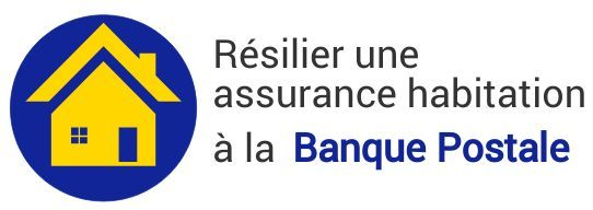 resiliation assurance habitation banque postale