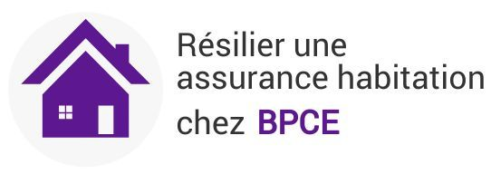 resiliation assurance habitation bpce assurances