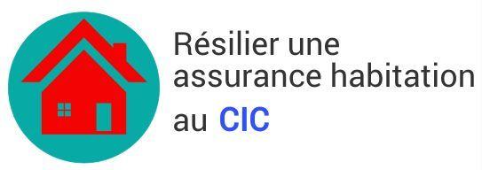 resiliation assurance habitation cic