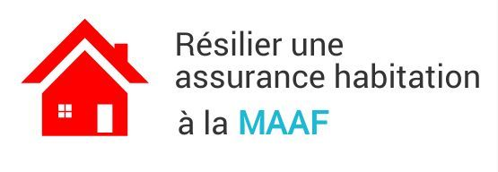 resiliation assurance habitation maaf