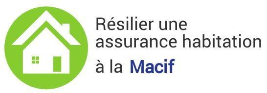 resiliation assurance habitation macif