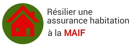 resiliation assurance habitation maif
