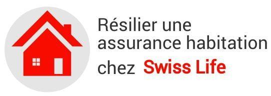 resiliation assurance habitation swisslife