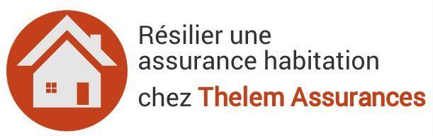 resiliation assurance habitation thelem assurances