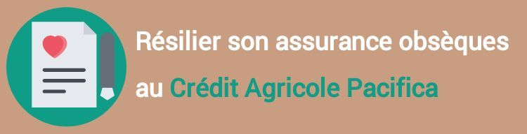 resiliation assurance obseques credit agricole pacifica