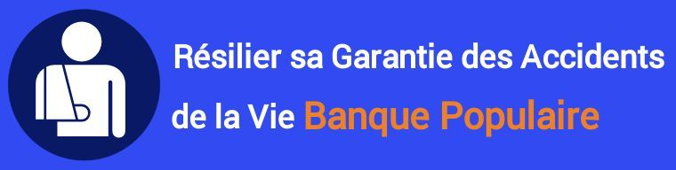 resiliation garantie accidents de la vie gav banque populaire