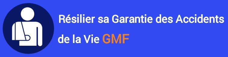 resiliation garantie accidents de la vie gav gmf