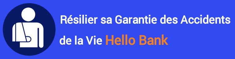 resiliation garantie accidents de la vie gav hello bank