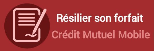 resilier forfait credit mutuel mobile