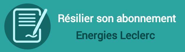 resilier abonnement energies leclerc