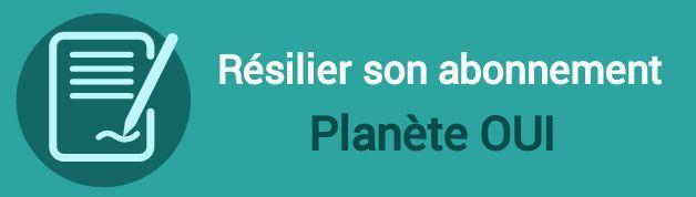 resilier abonnement planete oui