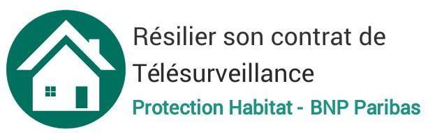 resiliation contrat telesurveillance protection habitat bnp paribas