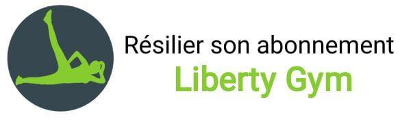resiliation abonnement liberty gym