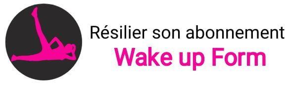 résiliation abonnement wake up form